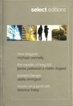Reader's Digest Select Editions 2010 - Martin Dugard, James Patterson, Michael Connelly, Terence Frisby, Stella Rimington
