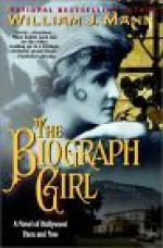 The Biograph Girl - William J. Mann