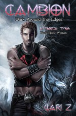 Dark Around the Edges: Black Magic Woman - Cari Z.
