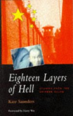 Eighteen Layers of Hell: Stories from the Chinese Gulag - Kate Saunders