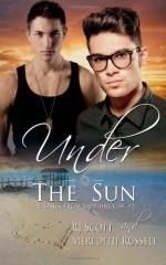 Under The Sun - Meredith Russell, R.J. Scott