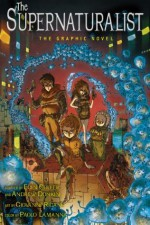 The Supernaturalist: The Graphic Novel - Eoin Colfer, Andrew Donkin, Giovanni Rigano