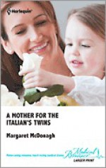 A Mother for the Italian's Twins - Margaret McDonagh