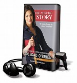 The Next Big Story - Rose Arce, Soledad O'Brien, Coleen Marlo