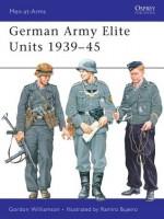 German Army Elite Units 1939-45 - Gordon Williamson