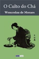 O Culto do Chá - Wenceslau de Moraes
