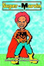 Super-Marvin - Richard S. Hartmetz, David Dodge, Daniel Dodge