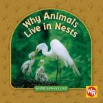 Why Animals Live in Nests - Valerie J. Weber, Susan Nations, Debra Voege
