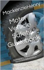 Motor Vehicle Safety Guidebook - Mackenzie Henry