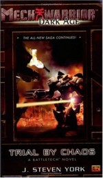 Mechwarrior: Dark Age #20: Trial By Chaos (A BattleTech Novel) - J. Steven York