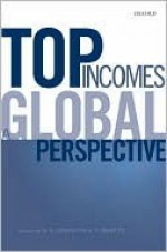 Top Incomes: A Global Perspective - A.B. Atkinson, Thomas Piketty