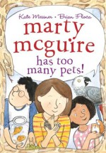 Marty McGuire Has Too Many Pets! - Kate Messner, Brian Floca