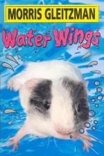Water Wings - Morris Gleitzman