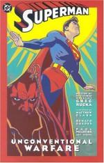 Superman: Unconventional Warfare (Adventures of Superman) - Greg Rucka, Matthew Clark, Renato Guedes, Paul Pelletier