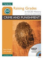 Crime And Punishment (Raising Grades In Gcse History) - Steve Waugh, John Wright