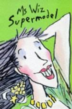 Ms Wiz Supermodel - Terence Blacker