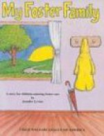 My Foster Family: A Story for Children Entering Foster Care - Jennifer Levine