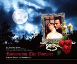 Romancing the Vampire: From Past to Present - David J. Skal