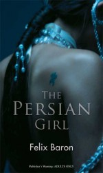 The Persian Girl - Felix Baron