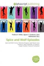 Spice and Wolf Episodes - Agnes F. Vandome, John McBrewster, Sam B Miller II