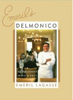 Emeril's Delmonico: A Restaurant with a Past - Emeril Lagasse