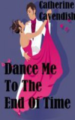 Dance Me To The End Of Time - Catherine Cavendish