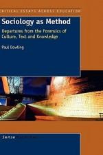 Sociology as Method - Paul Dowling