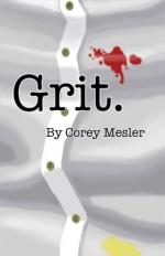 Grit - Corey Mesler