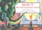 Don't Take Your Snake for a Stroll - Karin Ireland, David Catrow