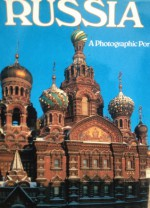 Russia: A Photographic Portrait - Ted Smart