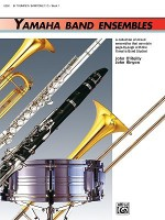 Yamaha Band Ensembles, Bk 1: Trumpet, Baritone T.C. - John Kinyon, John O'Reilly, Yamaha Musical Productions Staff