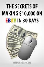 The Secrets of Making $10,000 on Ebay in 30 Days - Karen Abbott, Joyce Bean