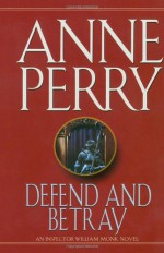 Defend and Betray - Anne Perry