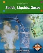 Solids, Liquids, Gases - Charnan Simon