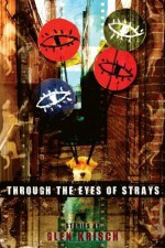 Through the Eyes of Strays - Glen Krisch