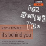 It's Behind You - Keith Temple, Ruth Golding