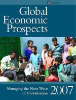 Global Economic Prospects: Managing the Next Wave of Globalization - World Bank Group, World Bank Group
