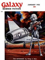 January 1953, Stories from Galaxy Science Fiction Magazine - James McConnell, Richard Wilson, Philip K. Dick, James Causey, Noe Torres