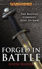 Forged in Battle: The Ragged Company March to War - Justin Hunter