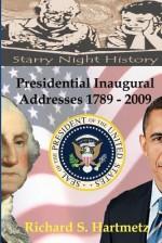 Presidential Inaugural Addresses 1789-2009 - Richard S. Hartmetz