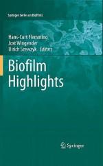 Biofilm Highlights - Hans-Curt Flemming, Jost Wingender, Ulrich Szewzyk