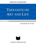 THOUGHTS ON ART AND LIFE [DIGITALLY ENHANCED] - Leonardo da Vinci, Maurice Baring