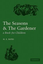 The Seasons and the Gardener: A Book for Children - H.E. Bates, C.F. Tunnicliffe
