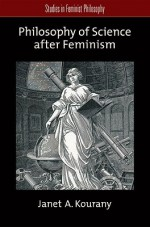 Philosophy of Science After Feminism - Janet A. Kourany