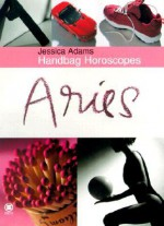 Aries: March 21-April 20 - Jessica Adams