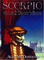 Scorpio, Volume 2: Scorpio Descending & Dragon's Blood - Alex McDonough, Janet Fox