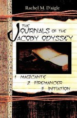 The Journals of the Jacoby Odyssey - Rachel M. Humphrey-D'aigle