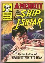 The Ship of Ishtar - A. Merritt