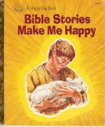 Bible Stories Make Me Happy - Wanda Hayes, Frances Hook