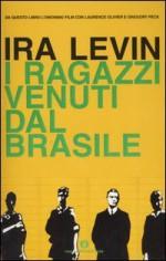 I ragazzi venuti dal Brasile - Ira Levin, Adriana Dell'Orto